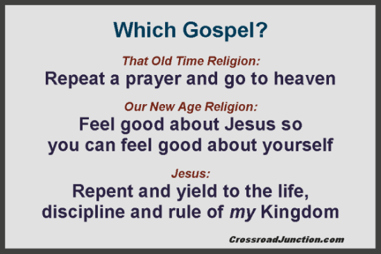 Which gospel that old time religion repeat a prayer and go to heaven